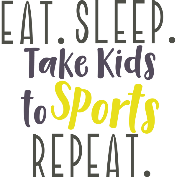 Eat Sleep Take Kids To Sports Repeat | Free download Iron on Transfer Sarcastic Quotes T- Shirt Design in Png