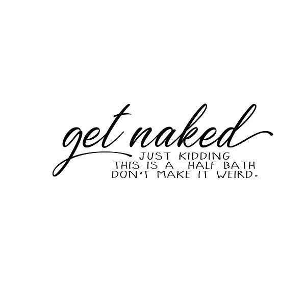 Get naked Png | Free download Printable Cool Quotes T- Shirt Design in Png