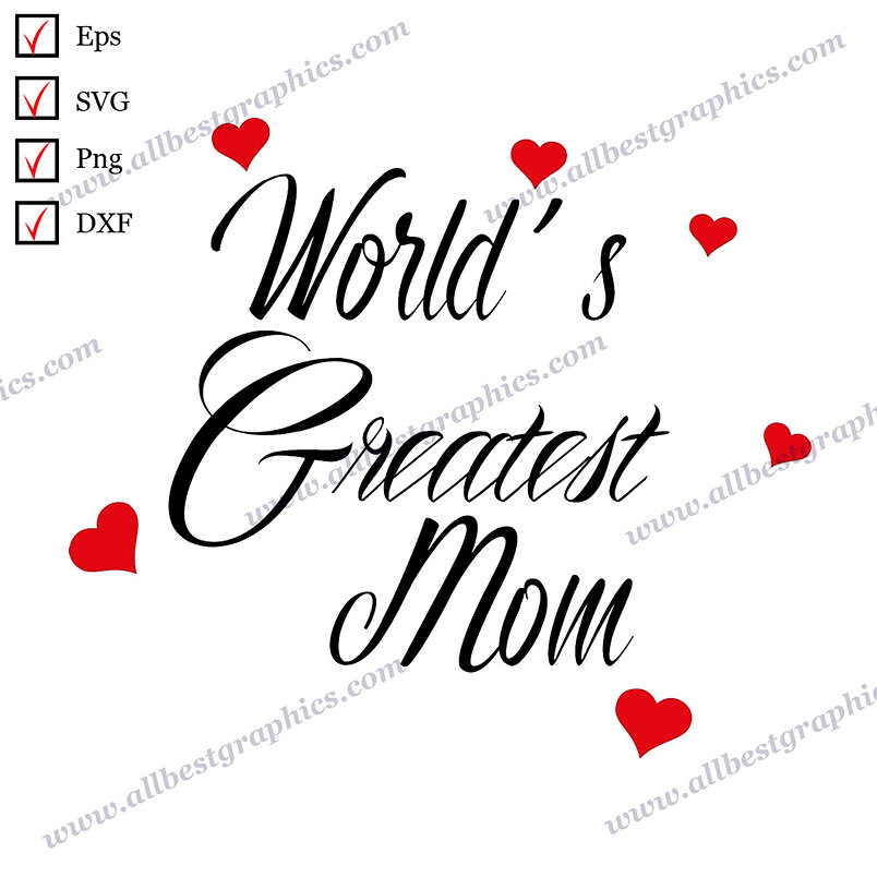 World's Greatest Mom | Cool Quotes T-shirt Template Vector Graphics Cut files