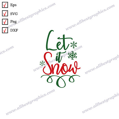Let It Snow Svg | Funny Sayings Christmas Design Vector Clip Art Dxf SVG Eps Png