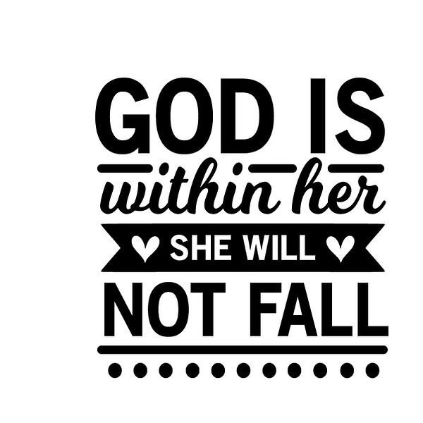 God is within her she will not fall Png | Free Printable Sarcastic Quotes T- Shirt Design in Png