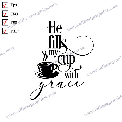 He Fills My Cup | Cool Quotes Christmas Decor Ready-to-Use Cut files