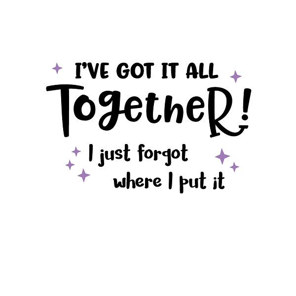 Got it all together Png | Free Iron on Transfer Funny Quotes T- Shirt Design in Png