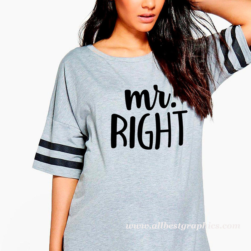 Mr. Right | Sassy T-Shirt QuotesCut files inSvg Eps Dxf