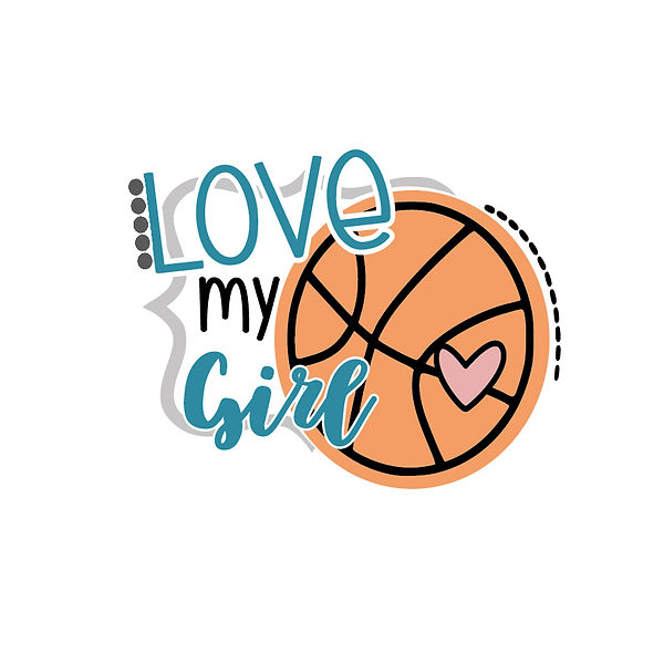 Love my girl  Png | Free Printable Slay & Silly Quotes T- Shirt Design in Png