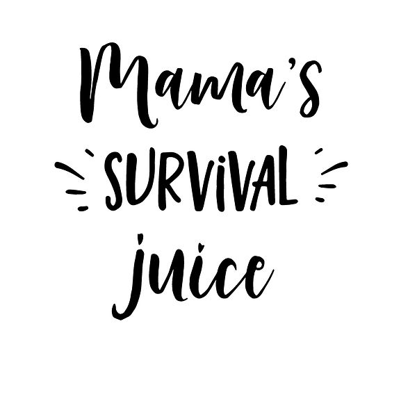 Mama's survival juice Png | Free download Iron on Transfer Funny Quotes T- Shirt Design in Png