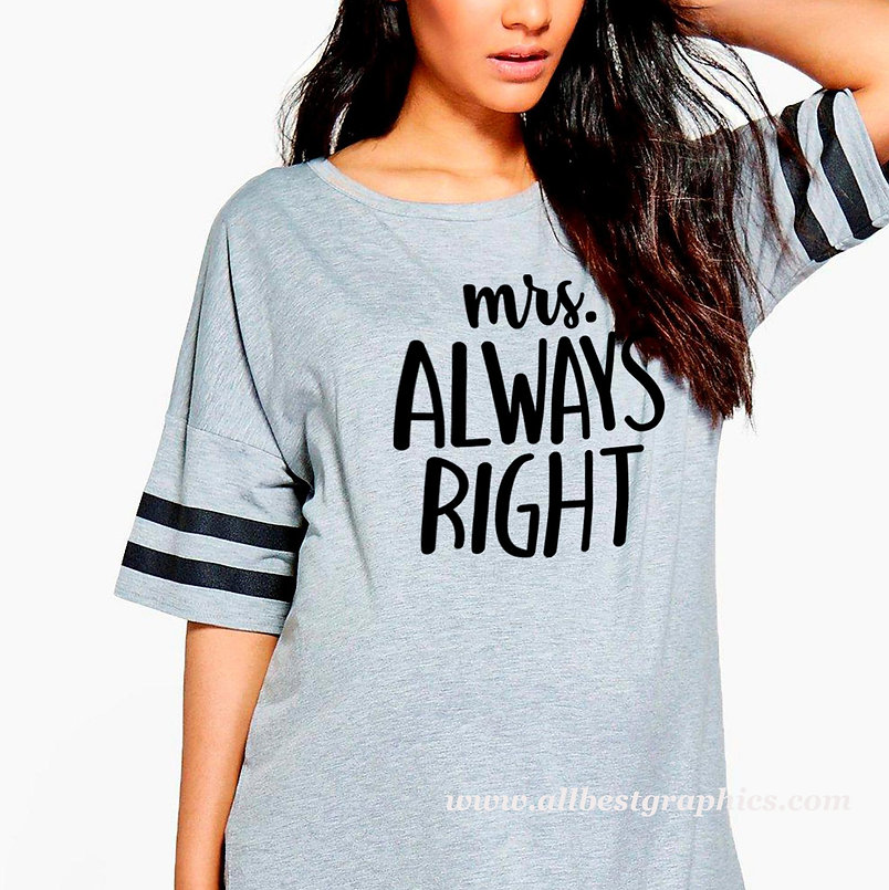 Mrs. always Right | Cool T-Shirt Quotes Cut files in Eps Dxf Svg