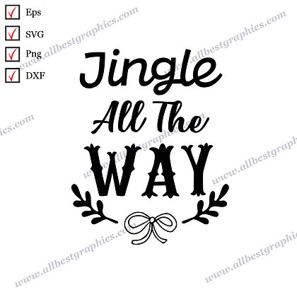 Jingle All the  Way   Cool Quotes Christmas Design Ready-to-Use Cut files