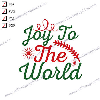 Joy to the World | Cool Sayings Easy-to-Use Christmas Decor Png Dxf Eps SVG