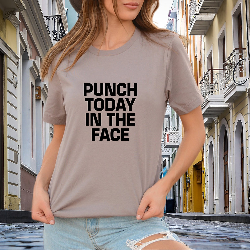 Punch today in the face SVG | Iron on Transfer Cool T-shirt Quotes for Crucut