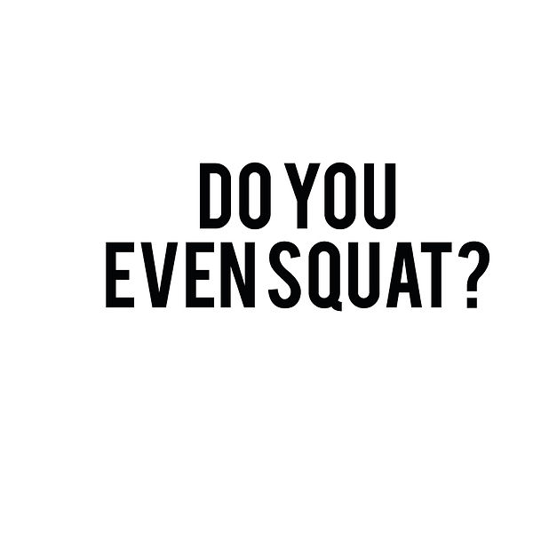 Do youe even squat | Free Iron on Transfer Slay & Silly Quotes T- Shirt Design in Png