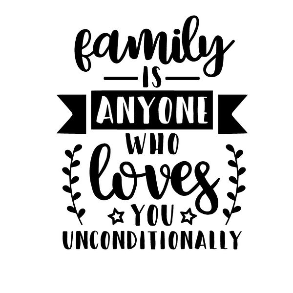 Family is anyone who loves you  Png | Free Iron on Transfer Slay & Silly Quotes T- Shirt Design in Png
