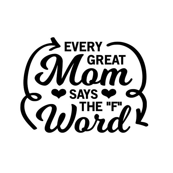 Every great mom Png | Free Iron on Transfer Slay & Silly Quotes T- Shirt Design in Png
