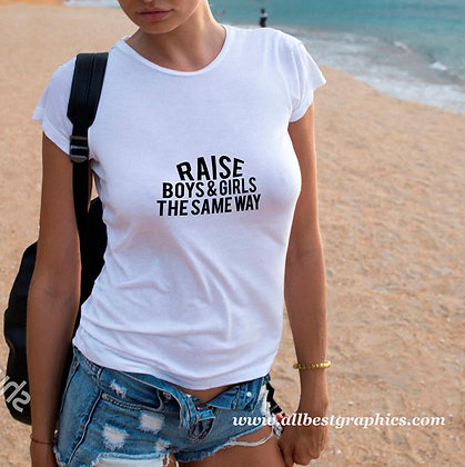 Raise boys & girls the same way | Cool T-Shirt QuotesCut files inSvg Eps Dxf