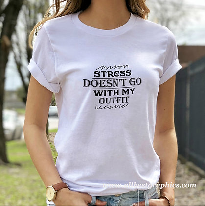Stress doesn't go with my outfit | Cool T-Shirt QuotesCut files inEps Svg Dxf