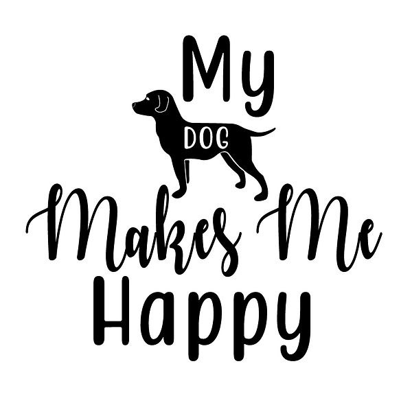 My dog makes me happy Png | Free download Printable Funny Quotes T- Shirt Design in Png