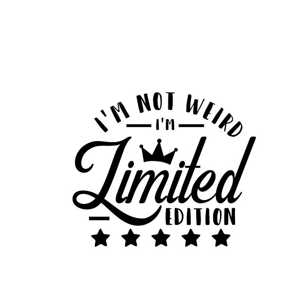 I'm limited edition Png | Free Printable Slay & Silly Quotes T- Shirt Design in Png
