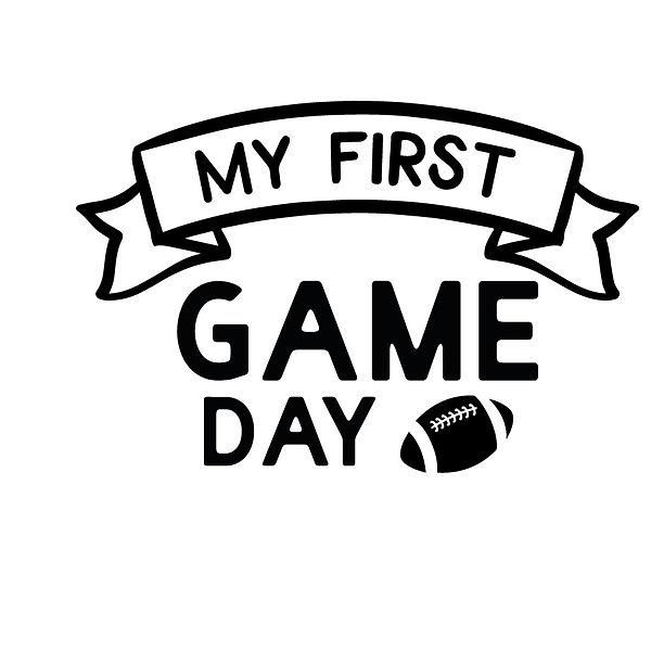 My first game day  Png | Free download Printable Cool Quotes T- Shirt Design in Png
