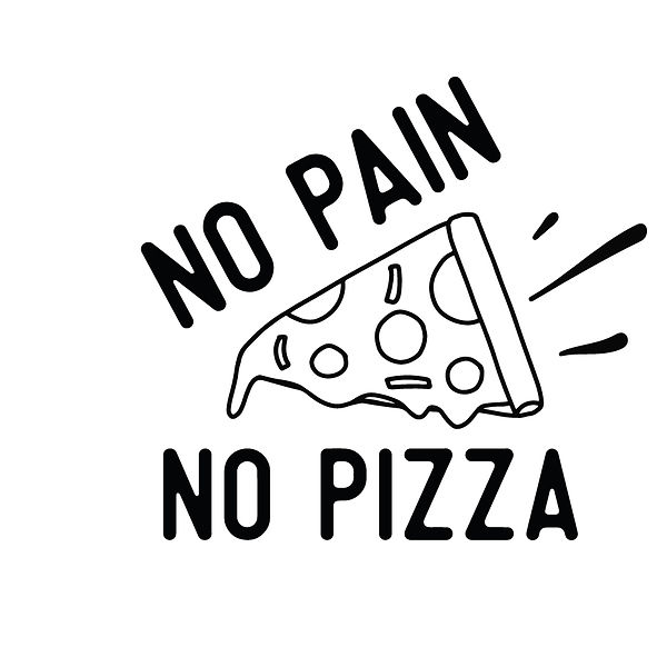 No pain no pizza  Png | Free Printable Sassy Quotes T- Shirt Design in Png