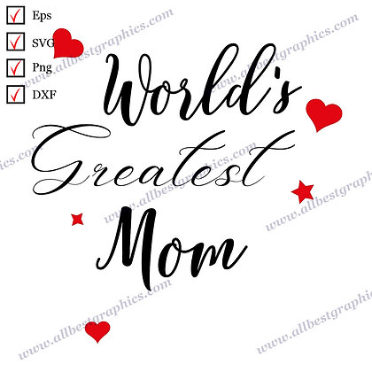 World's Greatest Mom | Funny Quotes Instant Download T-shirt Decor Dxf Eps SVG P