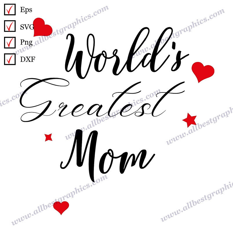 World's Greatest Mom | Funny Quotes Instant Download T-shirt Decor Dxf Eps SVG