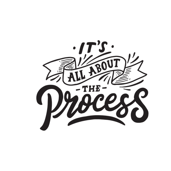 It's All About The Process   Free download Iron on Transfer Funny Quotes T- Shirt Design in Png