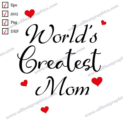 World's Greatest Mom | Cool Quotes Instant Download T-shirt Decor Png Dxf SVG Ep
