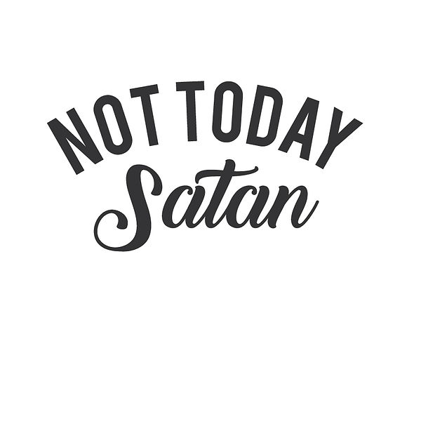 Mom not today satan Png | Free download Iron on Transfer Sassy Quotes T- Shirt Design in Png