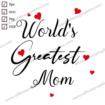 World's Greatest Mom | Best Cool Sayings T-shirt Template Vector Graphics Cut fi