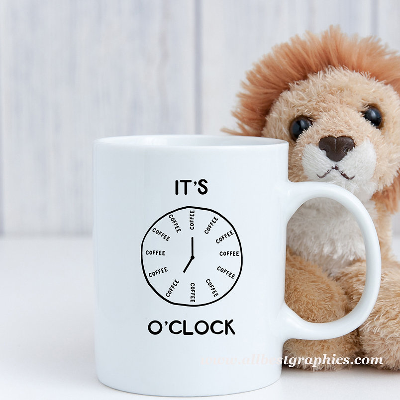 It's coffee o'clock |  Funny Coffee Quotes for Cricut and Silhouette Cameo