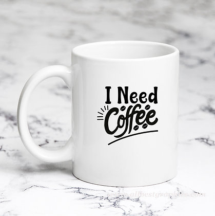 I Need Coffee | Sassy Coffee QuotesCut files inDxf Eps Svg