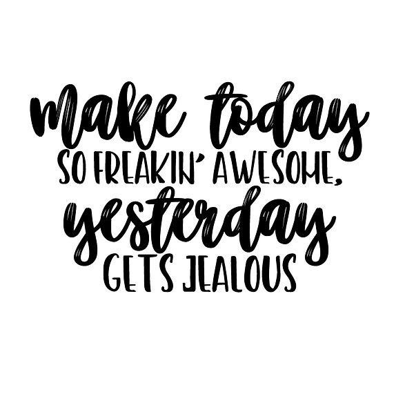 Make today so freakin awesome   Free Printable Sarcastic Quotes T- Shirt Design in Png