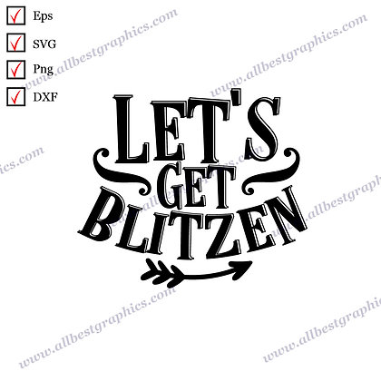 Let's get Blitzen | Funny Quotes Vector Graphics Christmas Template Cut files