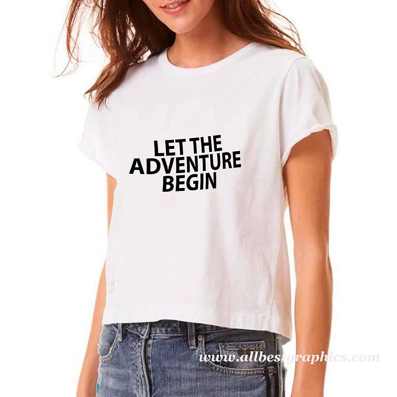 Let the adventure begin   Slay and Silly T-shirt Quotes for Silhouette Cameo