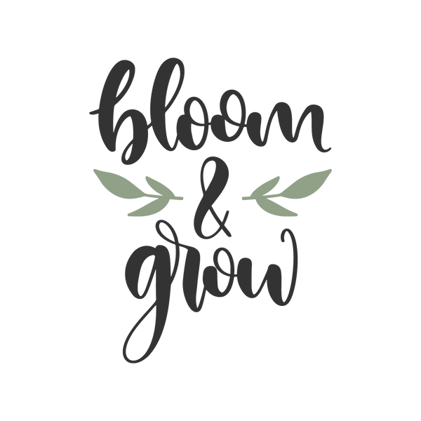 Bloom and grow png | Great Printable Funny Quotes T- Shirt Design