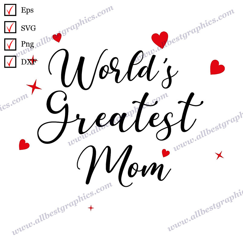 World's Greatest Mom | Cool Sayings T-shirt Decor Easy-to-Use Dxf Eps SVG Png