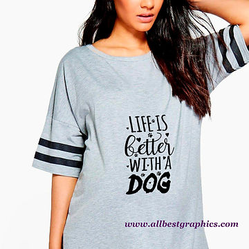 Life Is Better With A Dog | Cool Quotes & Signs about Pets Cut files in Eps Svg