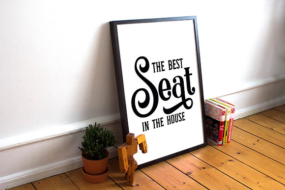 The best seat in the house | Home Decor Funny Quotes Eps Dxf Svg Png