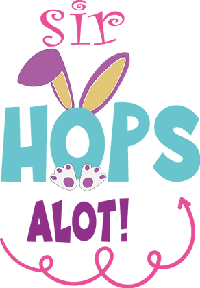 Sir Hops Alot | Happy Easter and Bunny Quotes & Signs for Silhouette Cameo