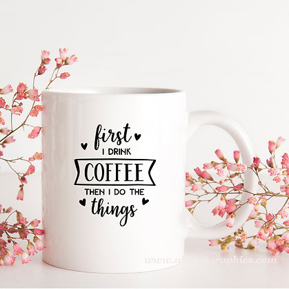 First I Drink Coffee Then I Do | Cool Coffee QuotesCut files inDxf Eps Svg