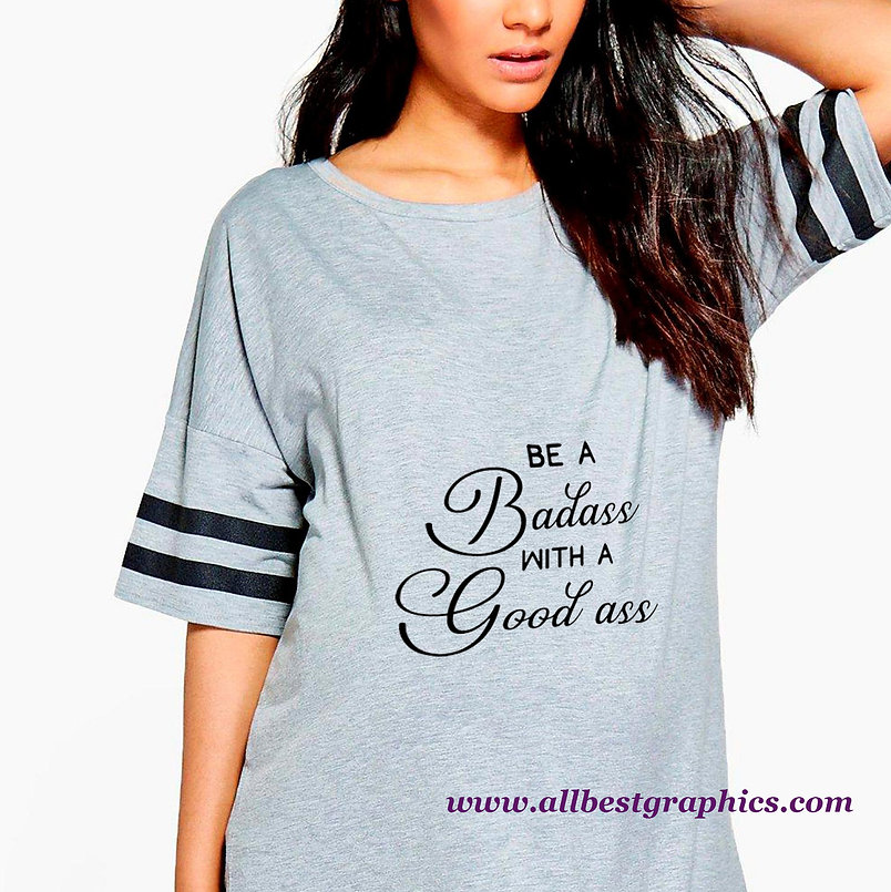 Be a Baddass With a Good Ass | Sassy Quotes & Signs for Cricut and Cameo