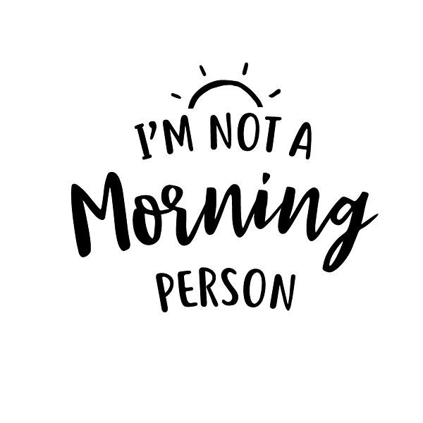 I'm not a morning person Png | Free Iron on Transfer Cool Quotes T- Shirt Design in Png