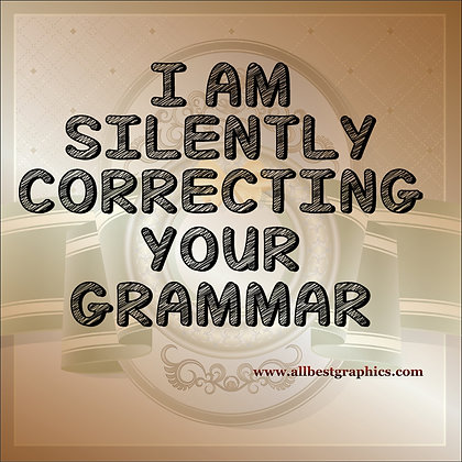I silently correcting you grammar | Funny Quotes Cut files in Eps Svg Dxf Png