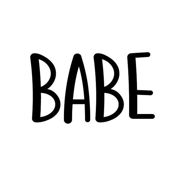 Babe | Free download Iron on Transfer Sarcastic Quotes T- Shirt Design in Png