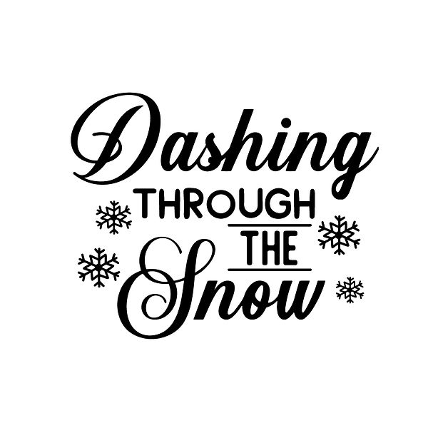 Dashing through the snow Png | Free Iron on Transfer Funny Quotes T- Shirt Design in Png