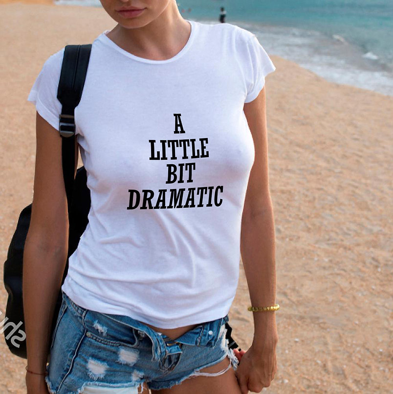 A little bit dramatic   T-shirt Quotes for Silhouette Cameo and Cricut