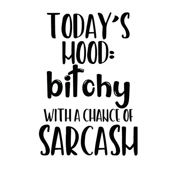 Today's mood bitchy   Free Printable Sarcastic Quotes T- Shirt Design in Png