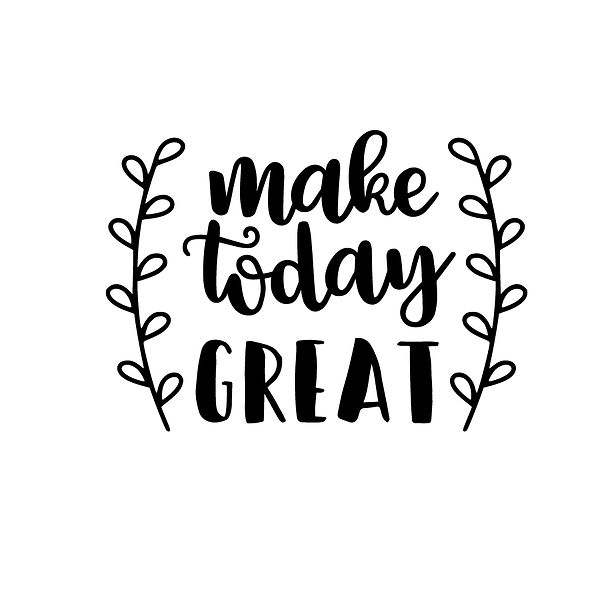 Make today great Png | Free Printable Sassy Quotes T- Shirt Design in Png