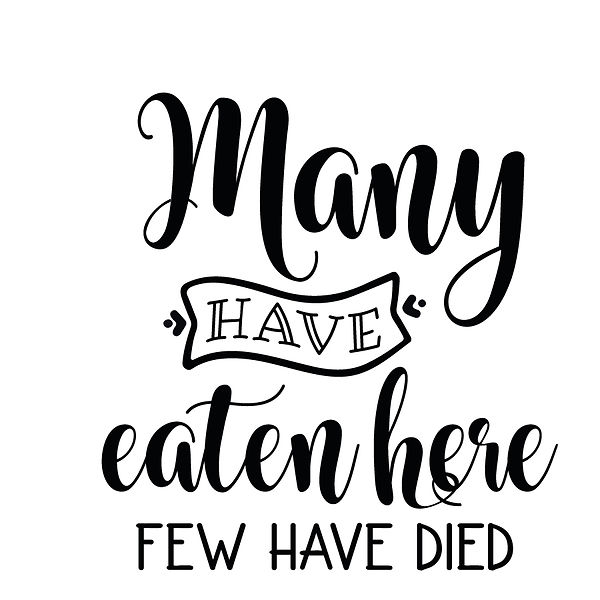 Many have eaten here Png | Free Printable Slay & Silly Quotes T- Shirt Design in Png