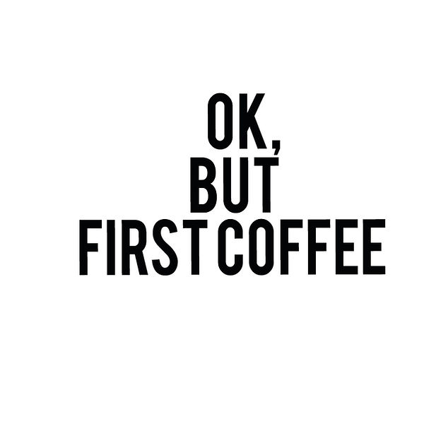 Ok but first coffee | Free Iron on Transfer Slay & Silly Quotes T- Shirt Design in Png